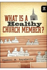 Crossway / Good News What is a Healthy Church Member?