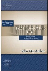 Harper Collins / Thomas Nelson / Zondervan (1st Ed.) MacArthur Bible Study: 1 & 2 Thessalonians and Titus