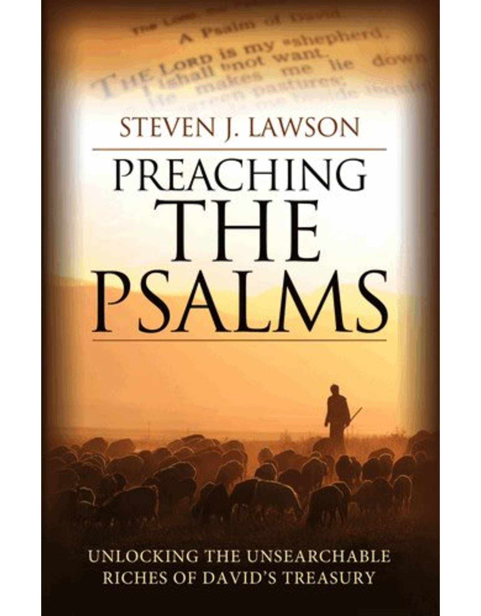 Evangelical Press Preaching the Psalms: Unlocking the Unsearchable Riches of  David's Treasury