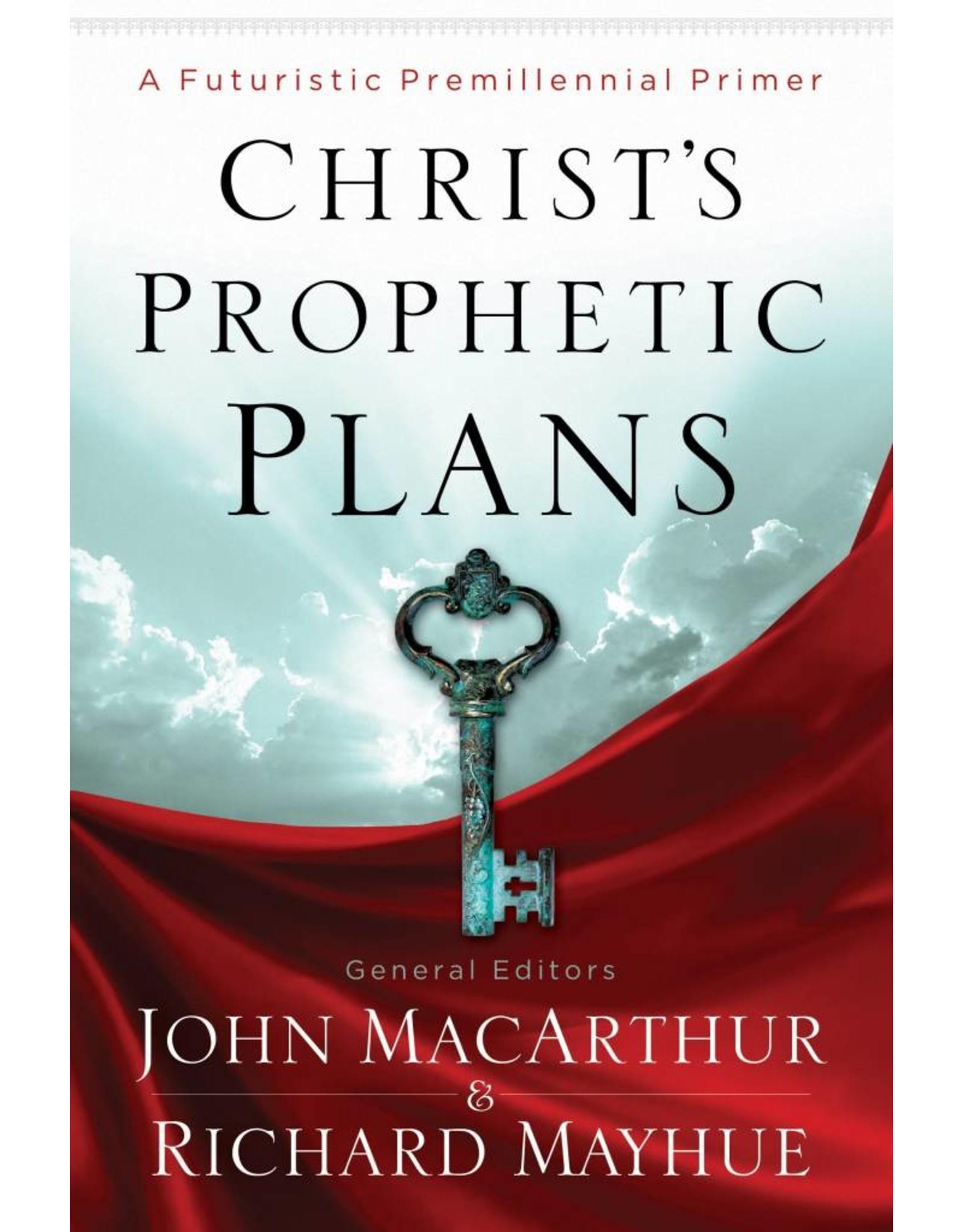 Moody Publishers Christ's Prophetic Plans: A Futuristic Premillennial Primer