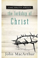 Harper Collins / Thomas Nelson / Zondervan The Truth About the Lordship of Christ