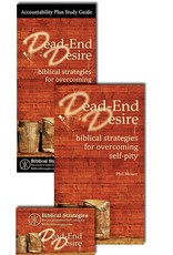 Biblical Strategies Dead End Desire: Biblical Strategies for Overcoming Self-Pity (SET)