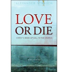 Lewis & Roth Publishers Love or Die: Christ's Wake-up Call to the Church