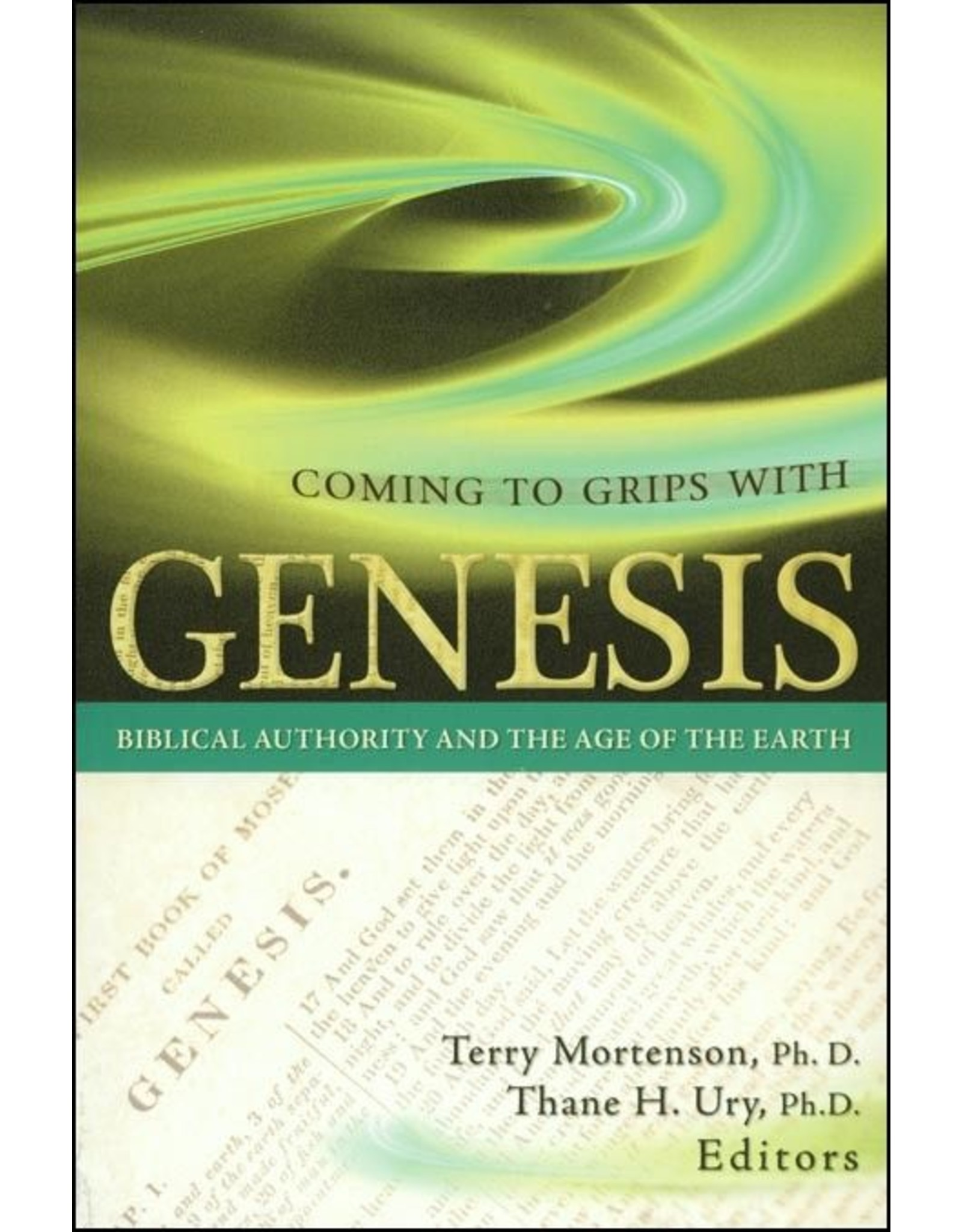 New Leaf Press Coming to Grips with Genesis: Biblical Authority and the Age of the Earth