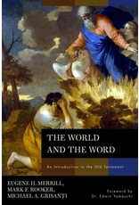 Broadman & Holman Publishers (B&H) The World and The Word: An Introduction to the Old Testament