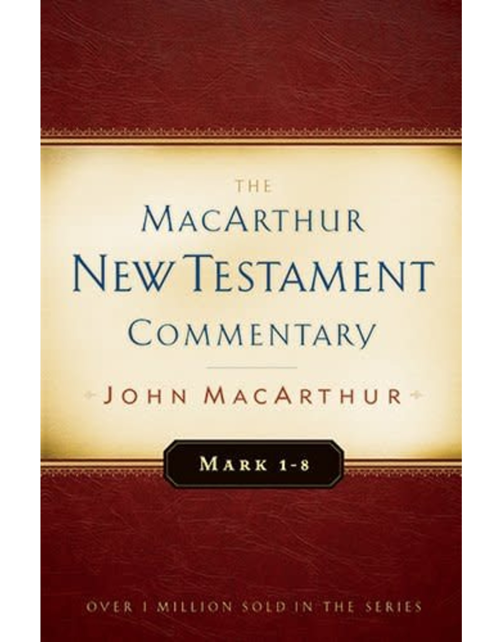 Moody Publishers MacArthur New Testament Commentary (MNTC): Mark 1-8