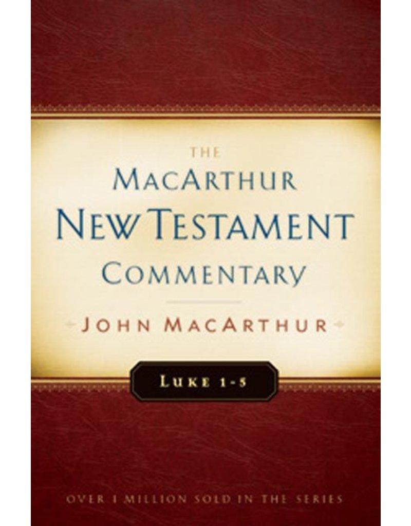 Moody Publishers MacArthur New Testament Commentary (MNTC): Luke 1-5