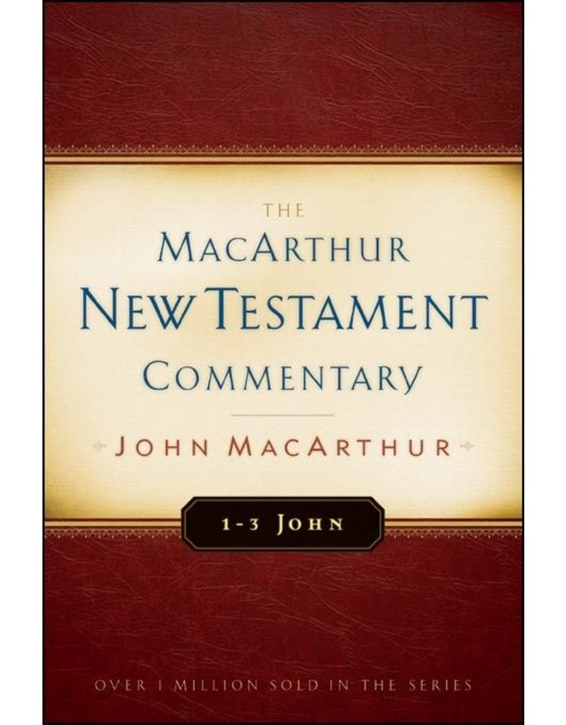 Moody Publishers MacArthur New Testament Commentary (MNTC): 1-3 John