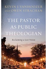 Baker Publishing Group / Bethany The Pastor as Public Theologian: Reclaiming a Lost Vision