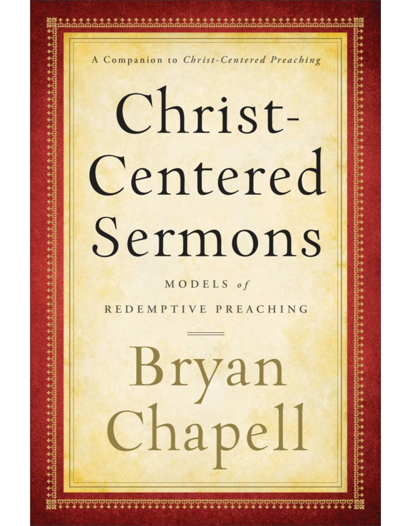 Baker Publishing Group / Bethany Christ-Centered Sermons: Models of Redemptive Preaching