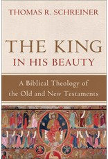 Baker Publishing Group / Bethany The King in His Beauty:  A Biblical Theology of the Old and New Testaments