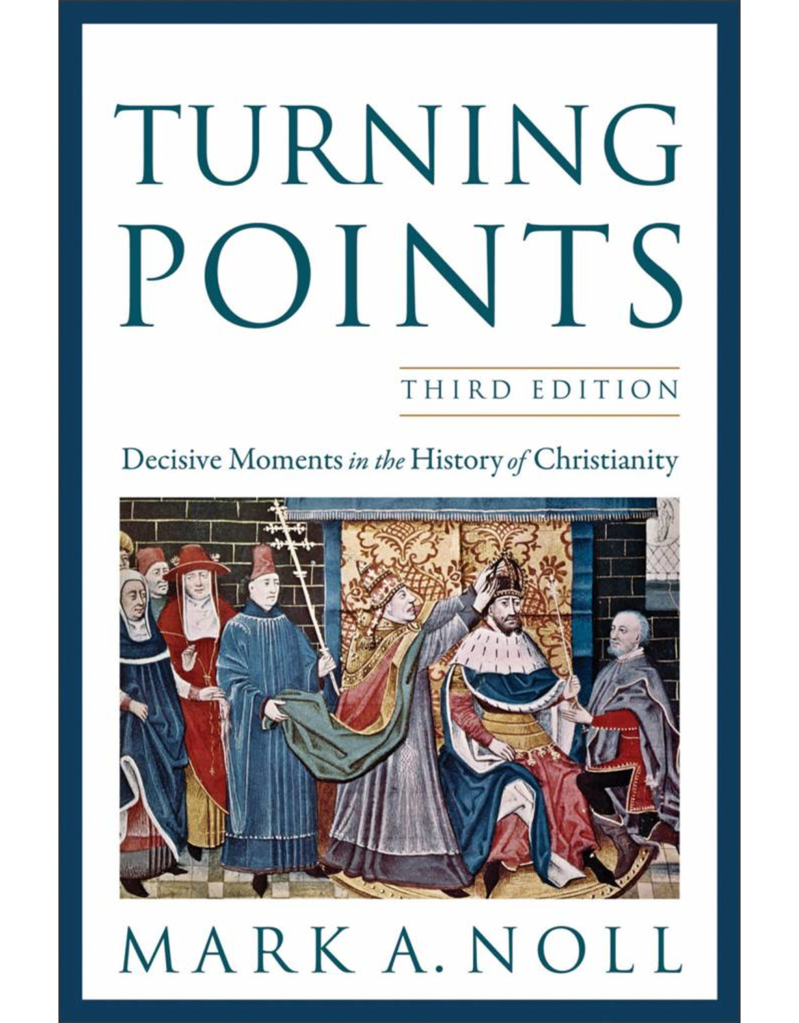 Baker Publishing Group / Bethany Turning Points: Decisive Moments in the History of Christianity (3rd Edition)
