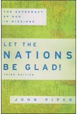 Baker Publishing Group / Bethany Let the Nations Be Glad: The Supremacy of God in Missions (3rd Ed.)