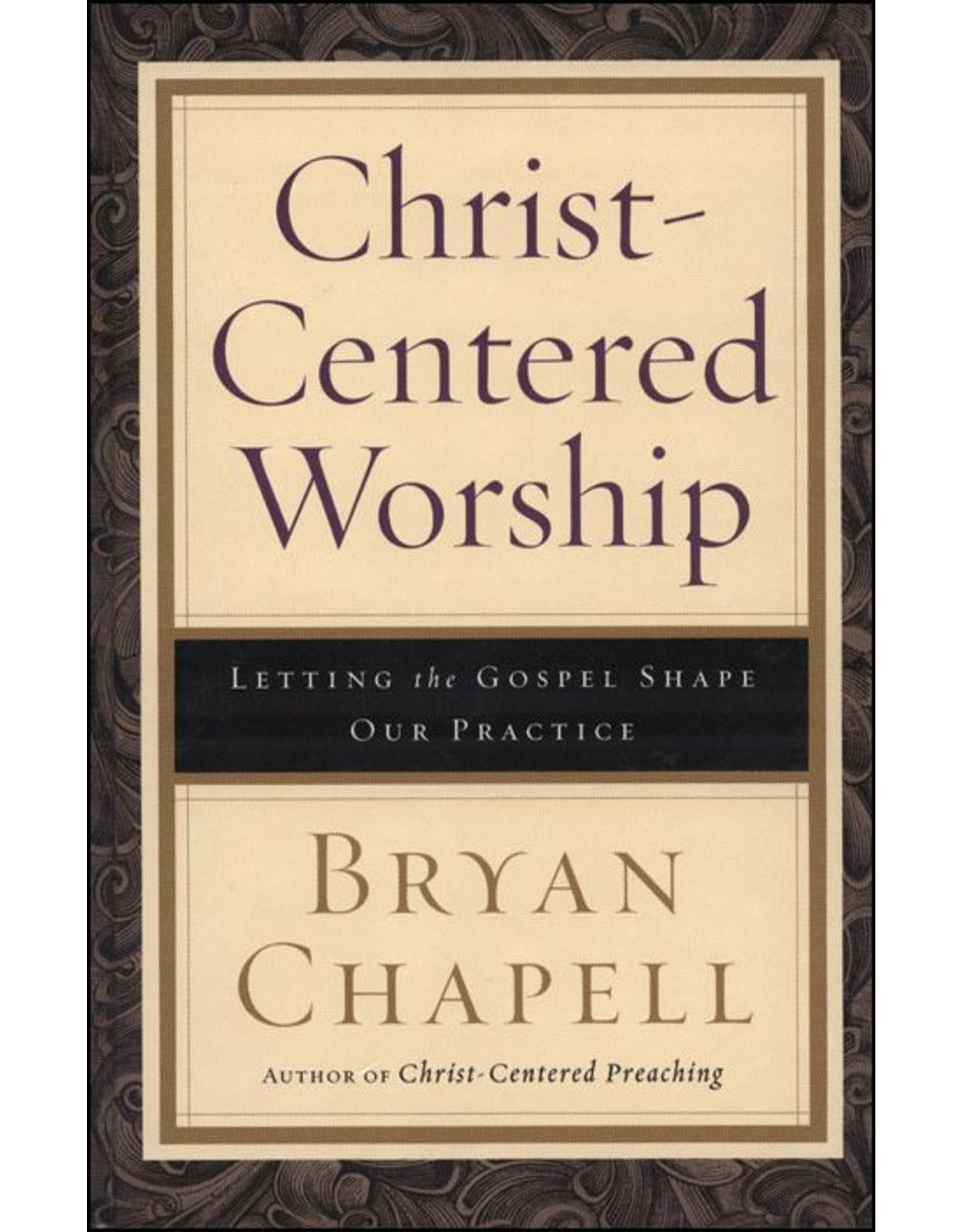 Baker Publishing Group / Bethany Christ Centered Worship: Letting the Gospel Shape Our Practice (Hardcover)