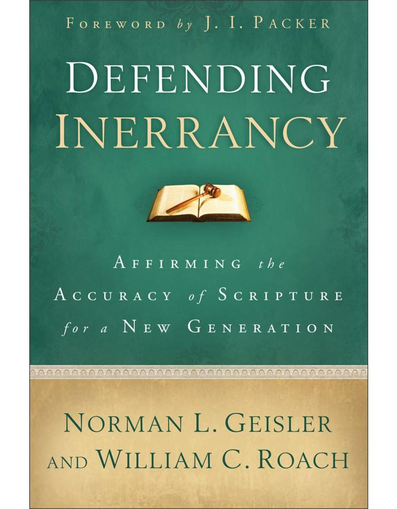 Baker Publishing Group / Bethany Defending Inerrancy: Affirming the Accuracy of Scripture for a New Generation