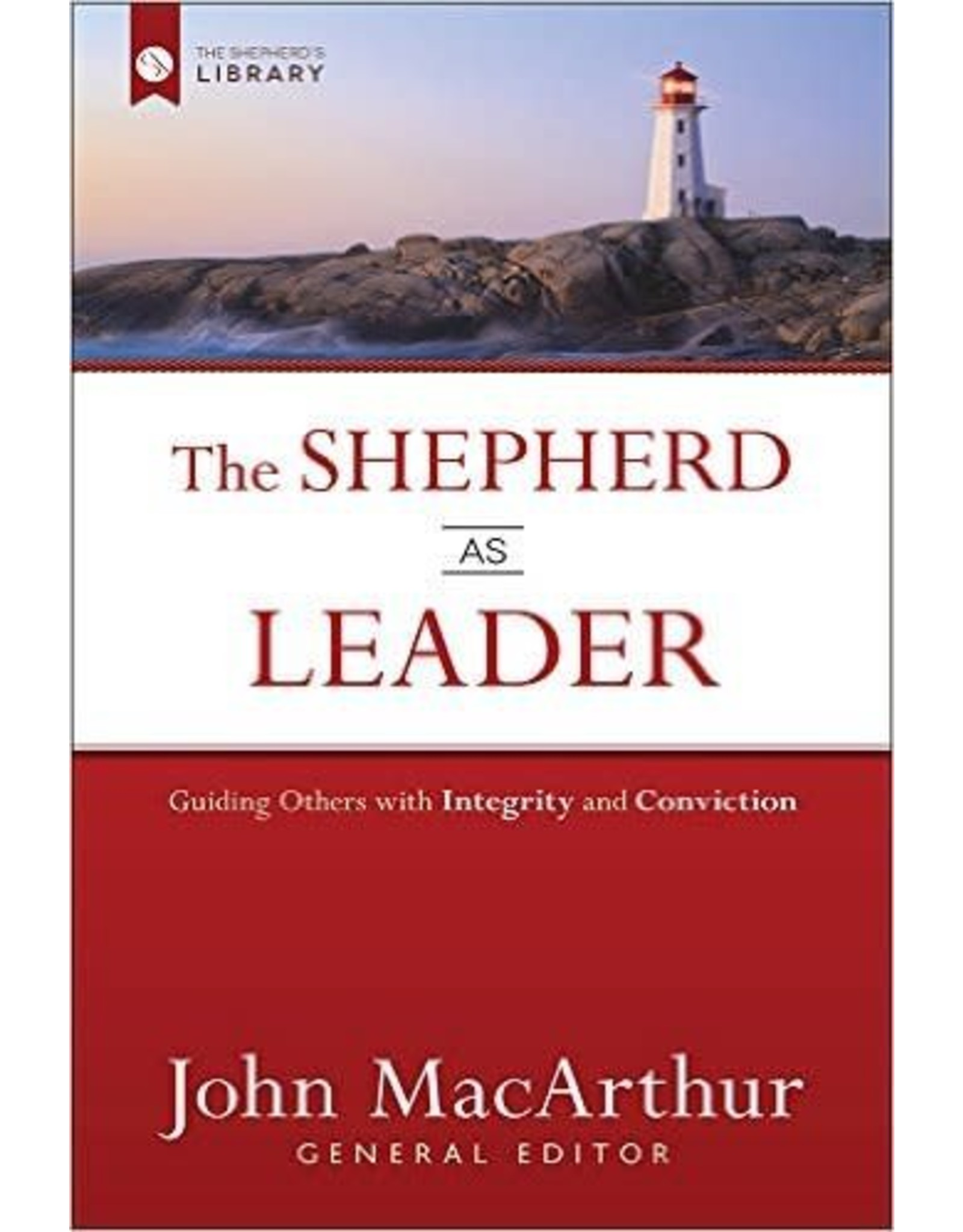 Harvest House Publishers Shepherd as Leader: Guiding Others with Integrity and Conviction