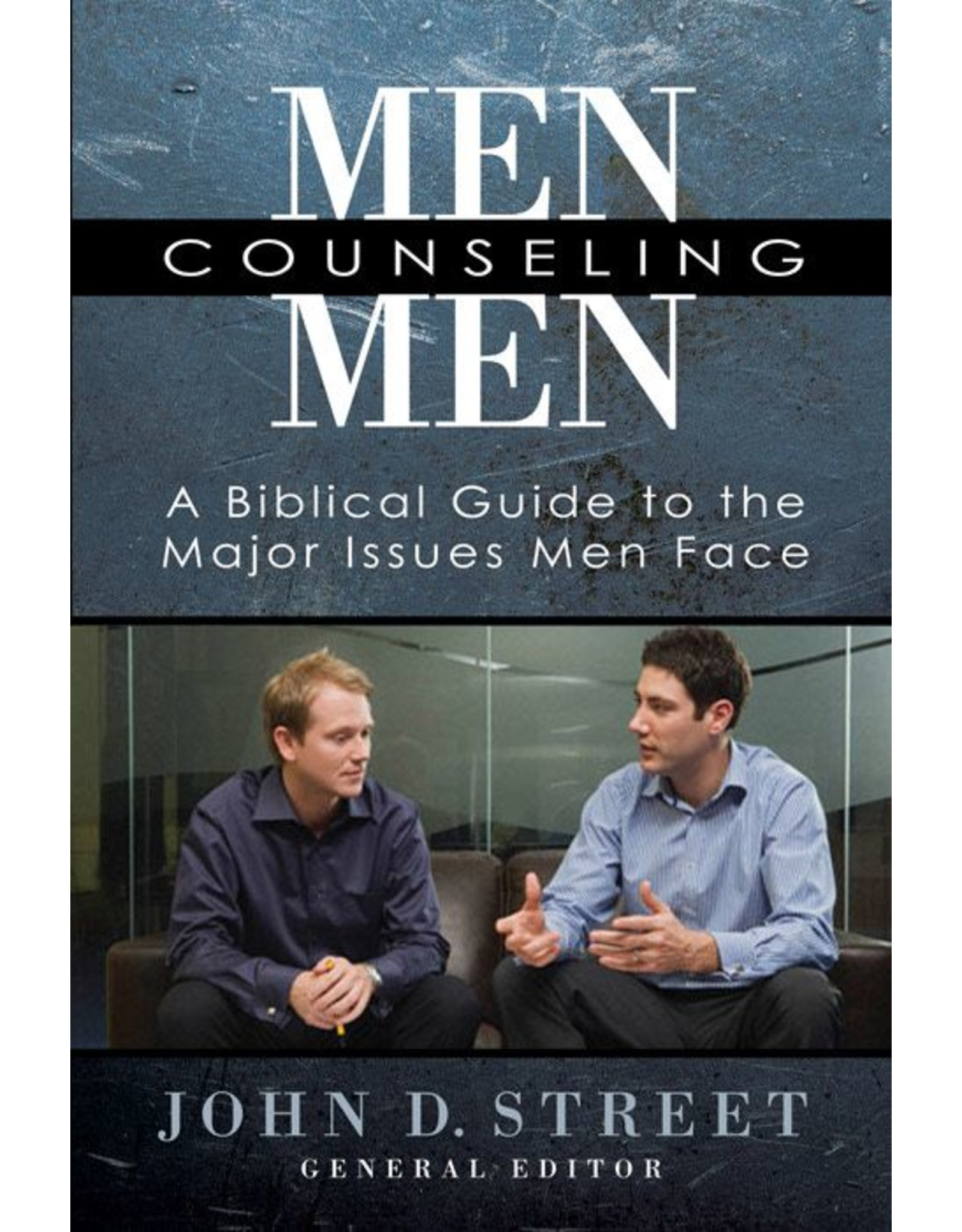 Harvest House Publishers Men Counseling Men: A Biblical Guide to the Major Issues Men Face