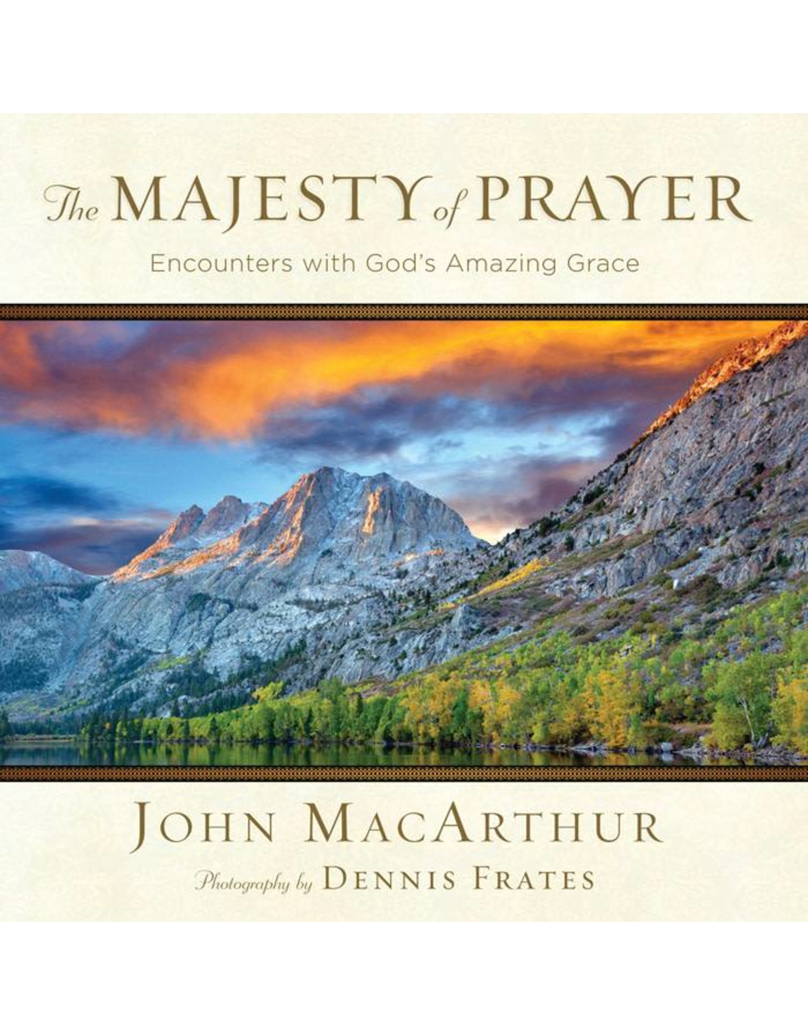 Harvest House Publishers The Majesty of Prayer: Encounters with God's Amazing Grace