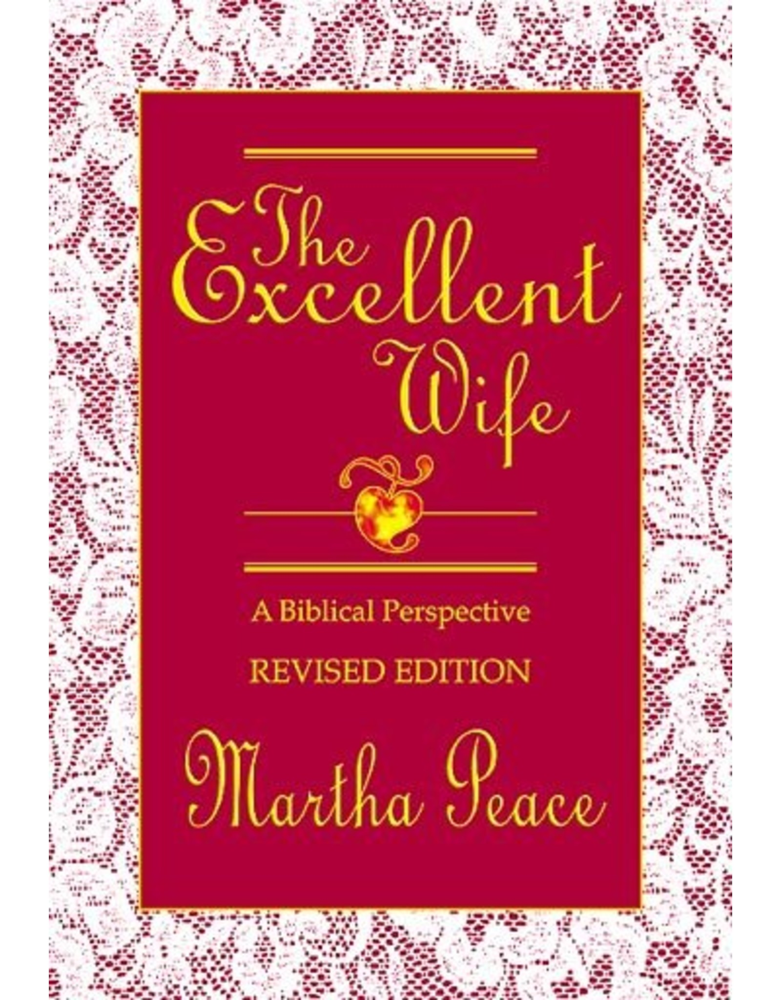 Focus Publishing The Excellent Wife: A Biblical Perspective (Revised Edition)