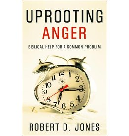 P&R Publishing (Presbyterian and Reformed) Uprooting Anger