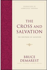 Crossway / Good News The Cross and Salvation - The Doctrine of Salvation (Hardcover)