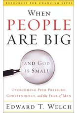 P&R Publishing (Presbyterian and Reformed) When People are Big and God is Small