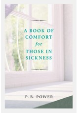 Banner of Truth A Book of Comfort for Those in Sickness