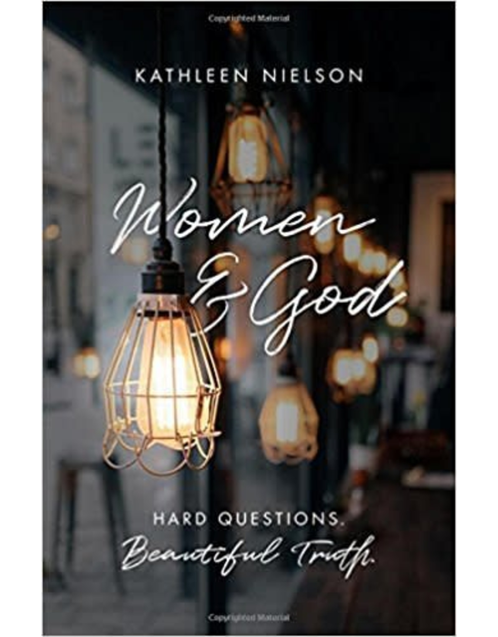 The Good Book Company Women and God: Hard Questions, Beautiful Truth
