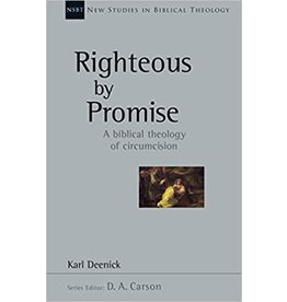 InterVarsity Press (IVP) Righteous by Promise: A Biblical Theology of Circumcision (NSBT)