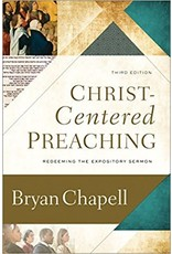 Baker Publishing Group / Bethany Christ-Centered Preaching: Redeeming the Expository Sermon (3rd Ed.)