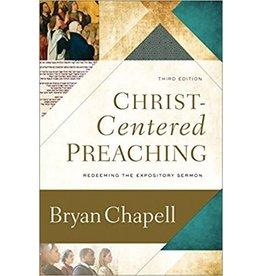Baker Publishing Group / Bethany Christ-Centered Preaching (3rd Ed.)