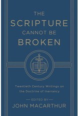 Crossway / Good News The Scripture Cannot be Broken: Twentieth Century Writings On the Doctrine of Inerrancy