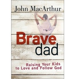 Harvest House Publishers Brave Dad: Raising Your Kids to Love and Follow