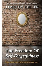 10ofThose / 10 Publishing The Freedom of Self-Forgetfulness: The Path to