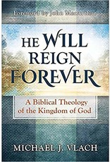 He Will Reign Forever: A Biblical Theology of the Kingdom of God