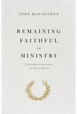 Crossway / Good News Remaining Faithful in Ministry: 9 Essential Convictions for Every Pastor