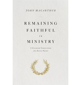Crossway / Good News Remaining Faithful in Ministry: 9 Essential Convictions