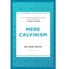 P&R Publishing (Presbyterian and Reformed) Mere Calvinism