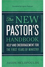 Baker Publishing Group / Bethany The New Pastor's Handbook: Help and Encouragement for the First Years of Ministry