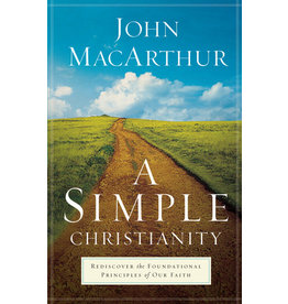 Baker Publishing Group / Bethany A Simple Christianity: Rediscover the Foundational Principles of Our Faith