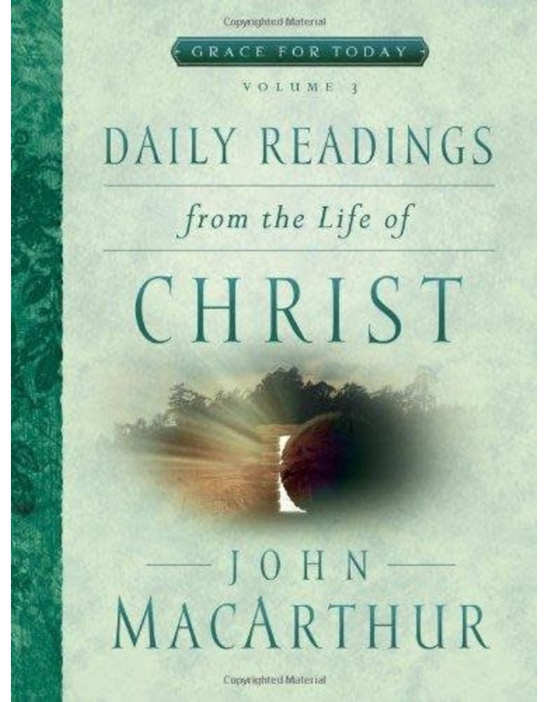 Moody Publishers Daily Readings from the Life of Christ, Vol 3