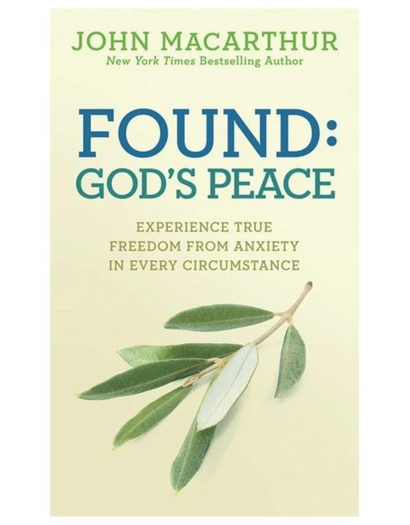 David C. Cook Found: God's Peace - Experience True Freedom From Anxiety in Every Circumstance