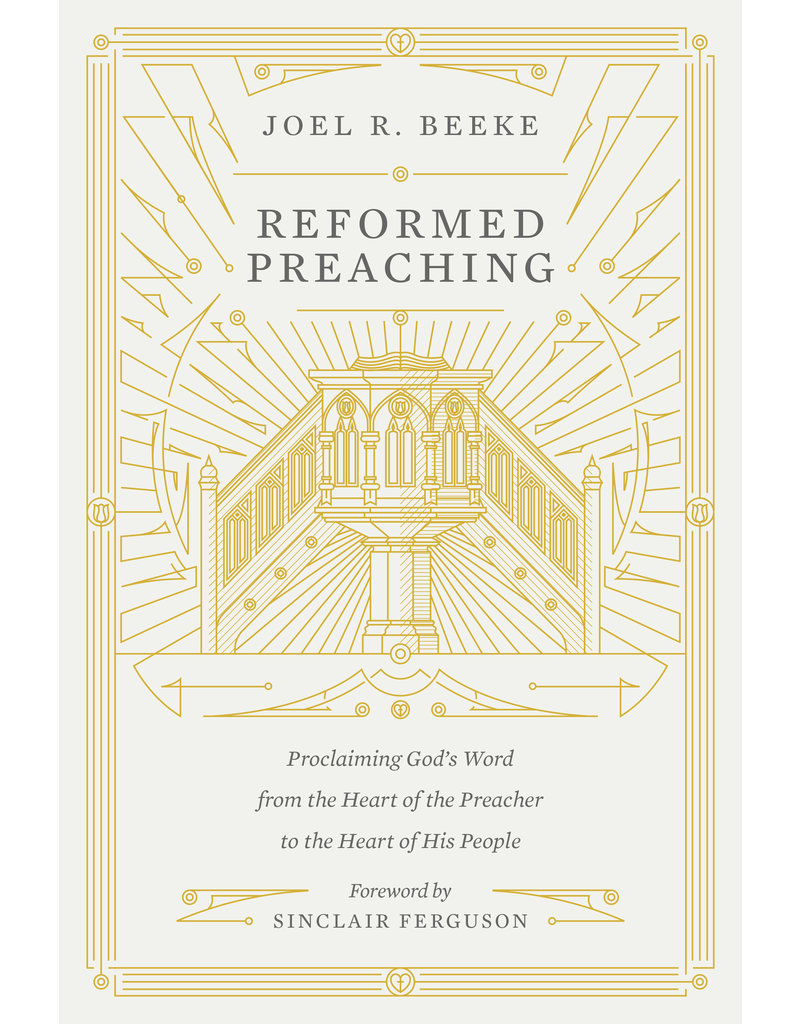 Crossway / Good News Reformed Preaching: Proclaiming God's Word from the Heart of the Preacher to the Heart of His People (Hardcover)