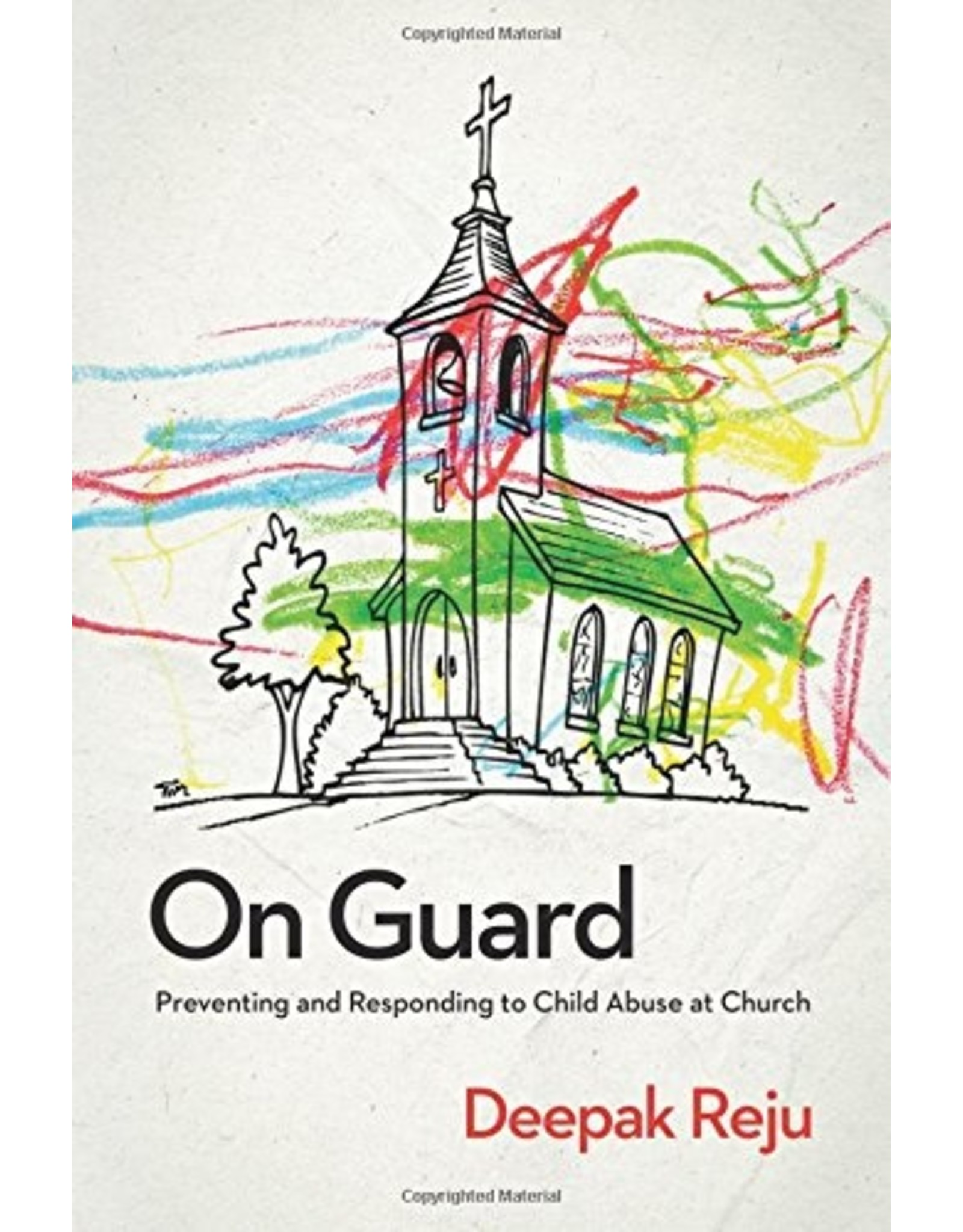 New Growth Press On Guard: Preventing and Responding to Child Abuse at Church
