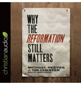 Christian Audio (christianaudio) Why the Reformation Still Matters (CD)