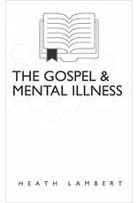 The Gospel and Mental Illness