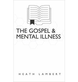 The Gospel & Mental Illness