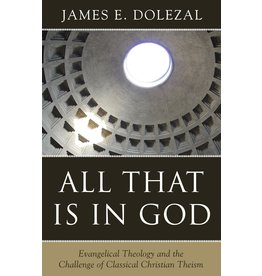 Reformation Heritage Books (RHB) All That Is in God: Evangelical Theology and the Challenge of Classical Christian Theism