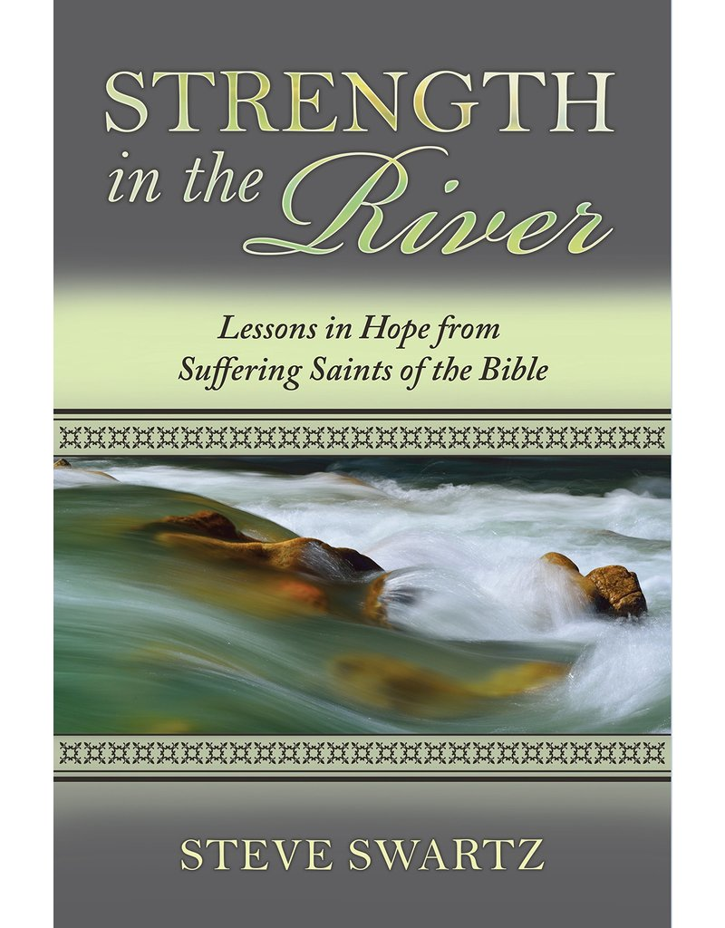Kress Strength in the River: Lessons in Hope from Suffering Saints of the Bible