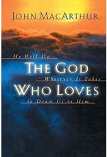 Harper Collins / Thomas Nelson / Zondervan The God Who Loves: He Will Do Whatever It Takes to Draw Us to Him